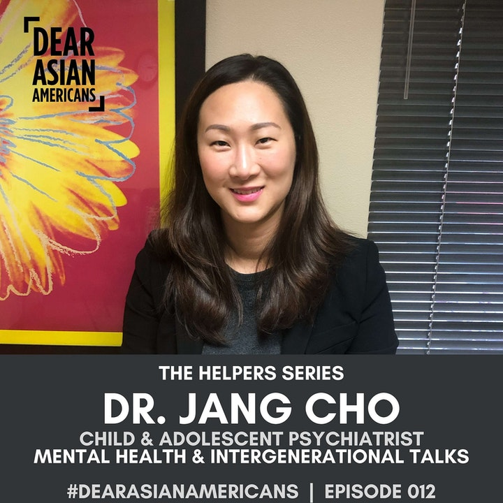 012 // Dr. Jang Cho // Child & Adolescent Psychiatrist // The Helpers Series