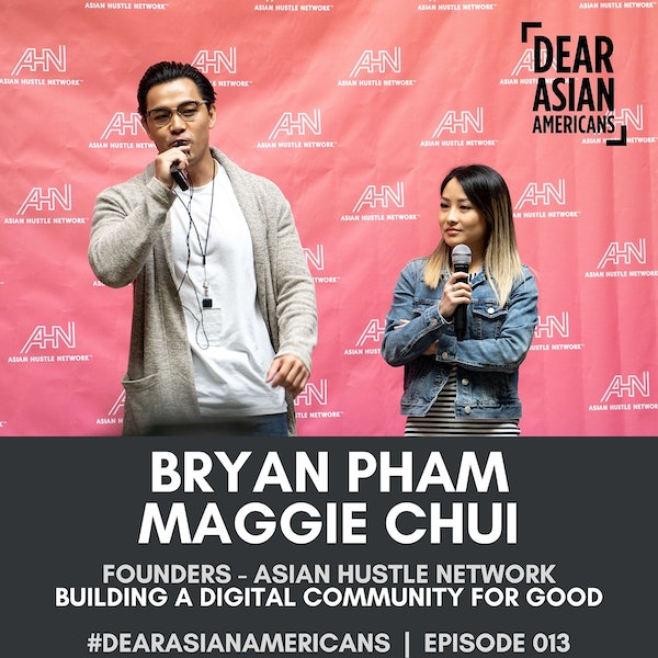 013 // Bryan Pham and Maggie Chui // Founders - Asian Hustle Network // The Helpers Series
