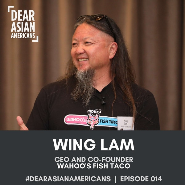 014 // Wing Lam // CEO & Co-Founder of Wahoo's Fish Taco