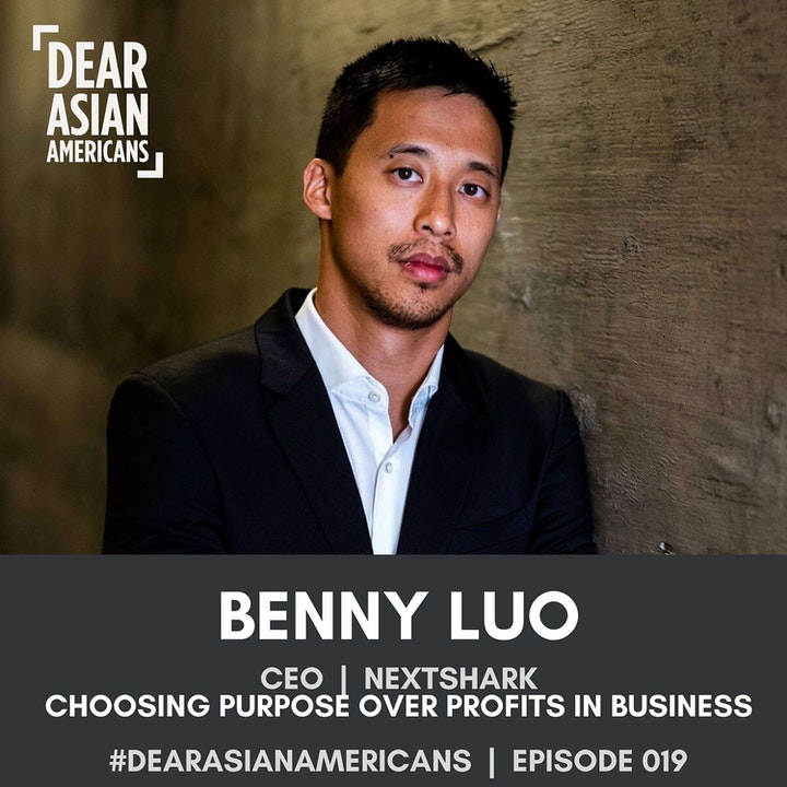 019 // Benny Luo // Founder & CEO of NextShark // Choosing Purpose of Profits in Business
