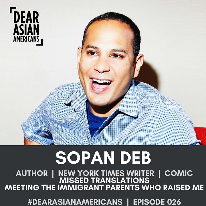 026 // Sopan Deb // Author, New York Times Writer, Comic // Missed Translations: Meeting the Immigrant Parents Who Raised Me