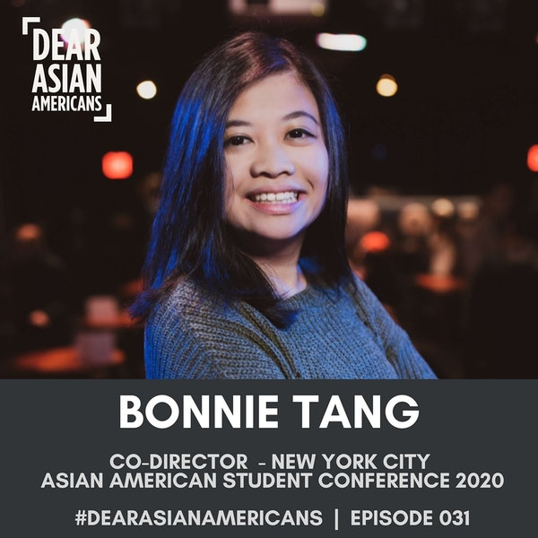 031 // Bonnie Tang // Co-Director - NYC Asian American Student Conference 2020 // AMPLIFY