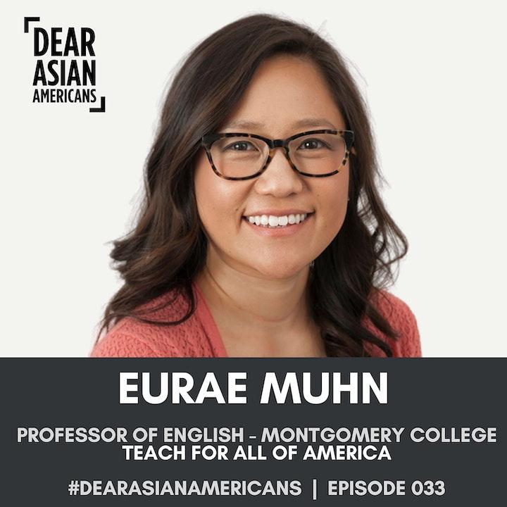 033 // Eurae Muhn // Associate Professor of English - Montgomery College // Teach for All of America