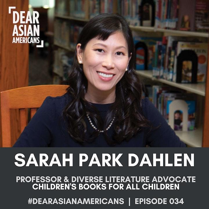 034 // Sarah Park Dahlen // Associate Professor of Library and Information Science // Children's Books For All Children