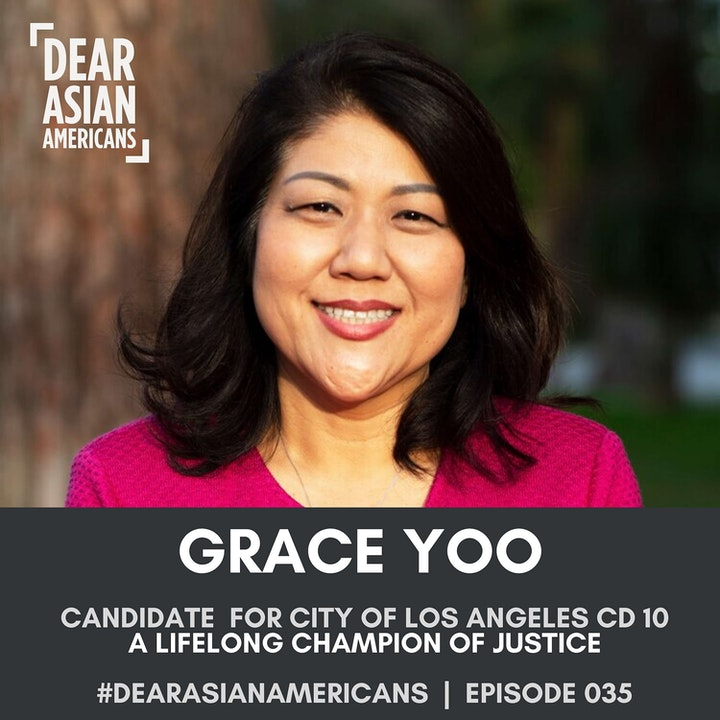 035 // Grace Yoo // Candidate for City of Los Angeles Council District 10 // A Lifelong Champion of Justice