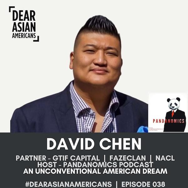 038 // David Chen // Partner - GTIF Capital, FaZeClan, NACL // An Unconventional American Dream