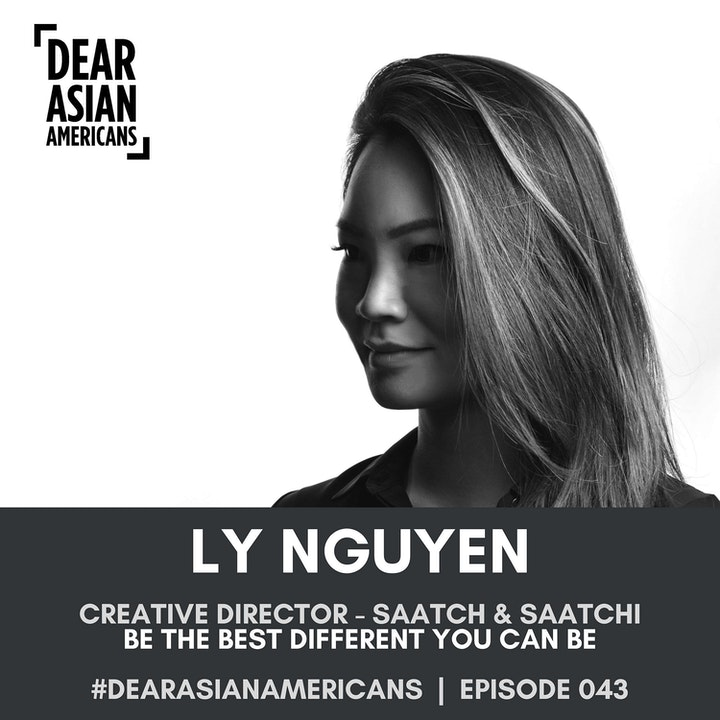 043 // Ly Nguyen // Creative Director - Saatchi & Saatchi // Be the Best Different You Can Be // HAPPY MOTHER'S DAY!