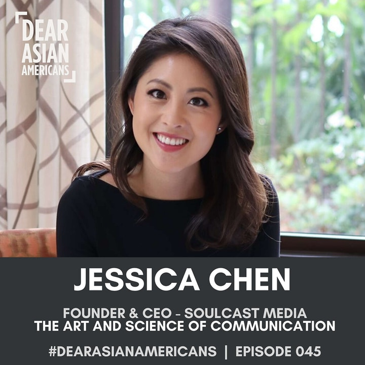 045 // Jessica Chen // Founder & CEO - Soulcast Media // The Art & Science of Communication