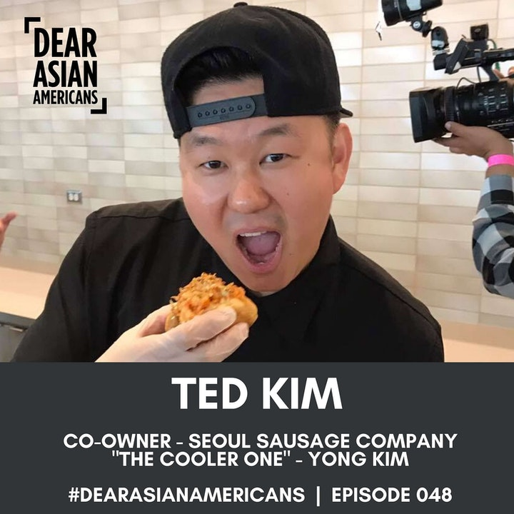 """048 // Ted Kim // Co-Founder & Co-Owner - Seoul Sausage Company // """"The Cooler One"""" - Yong Kim"""