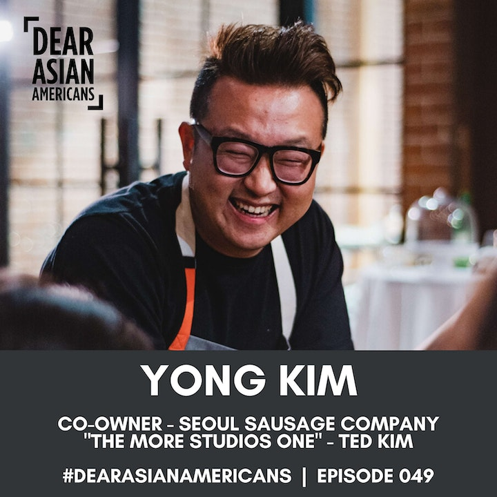"""049 // Yong Kim // Co-Founder & Co-Owner - Seoul Sausage Company // """"The More Studious One"""" - Ted Kim"""