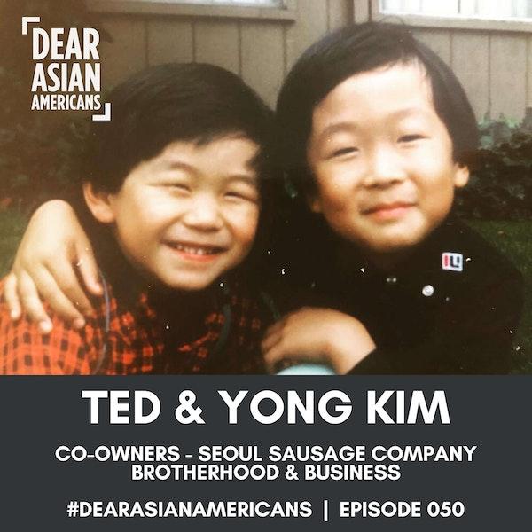 050 // Ted + Yong Kim // Co-Owners - Seoul Sausage Company // Brotherhood + Business
