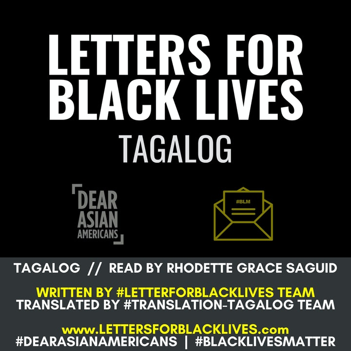 #LettersForBlackLives - Tagalog  //  Read by Rhodette Grace Saguid  //  #BlackLivesMatter