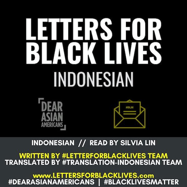 #LettersForBlackLives - Indonesian  //  Read by Silvia Lin  //  #BlackLivesMatter