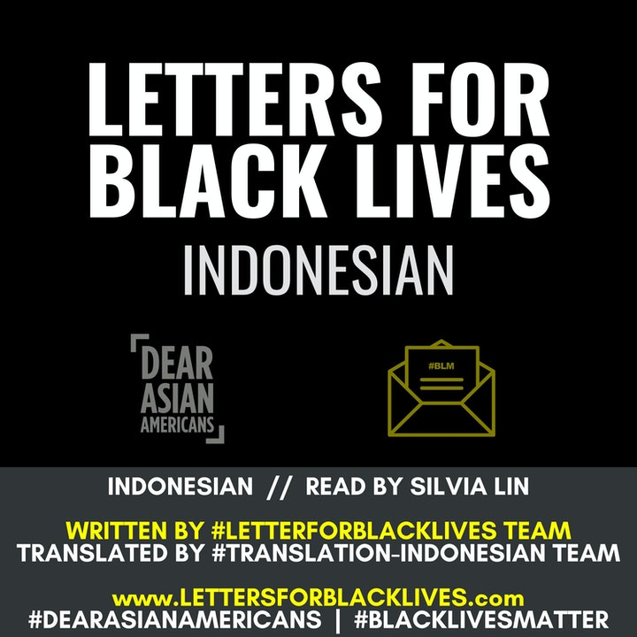 #LettersForBlackLives - Indonesian  //  Read by Silvia Lin  //  #BlackLivesMatter