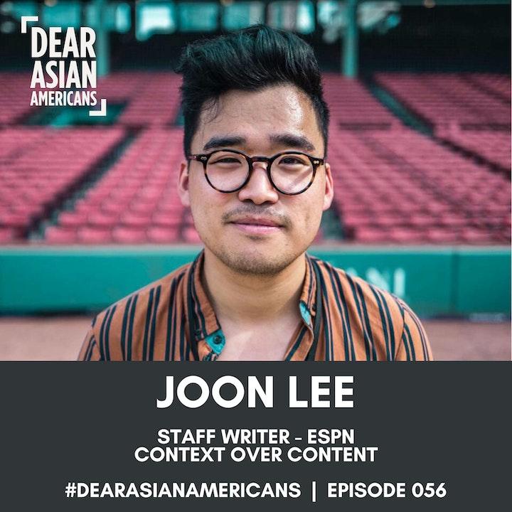 056 // Joon Lee // Staff Writer - ESPN // Context over Content
