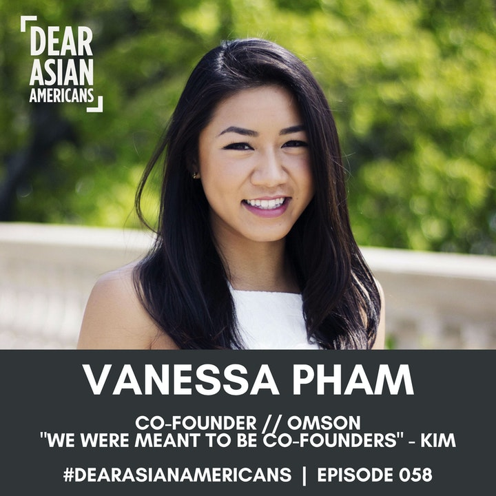 "058 // Vanessa Pham // Co-Founder - Omsom // ""We Were Meant To Be Co-Founders"" - Kim Pham"