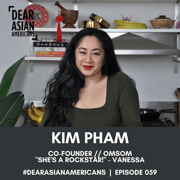"059 // Kim Pham // Co-Founder - Omsom // ""She's a Rockstar!"" - Vanessa Pham"