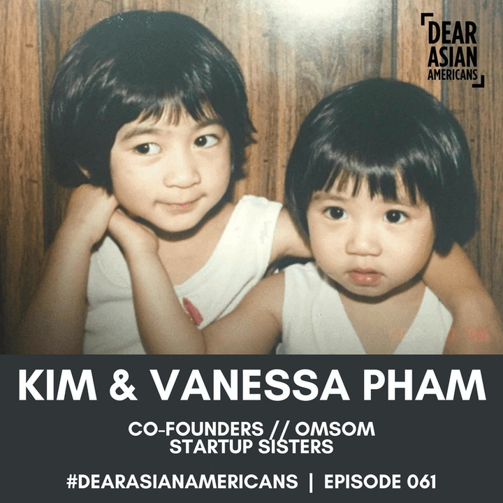 Episode image for 061 // Kim and Vanessa Pham // Co-Founders - Omsom // Startup Sisters