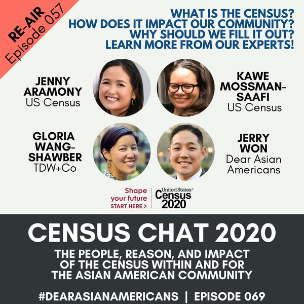 069 // Re-Air // Dear Asian Americans, Let's Fill Out The Census