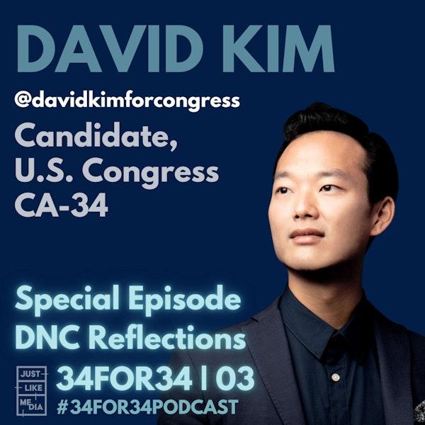 03 // David Kim // DNC Reflections Special