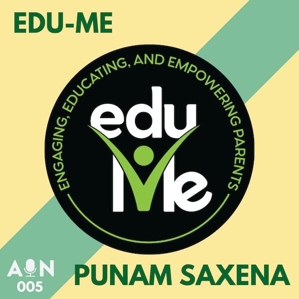 005 // Edu-Me with Punam Saxena // Atlanta, GA - USA