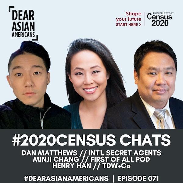 071 // #2020Census Chats with Dan Matthews + Minji Chang + Henry Han // #AsianWeekofAction