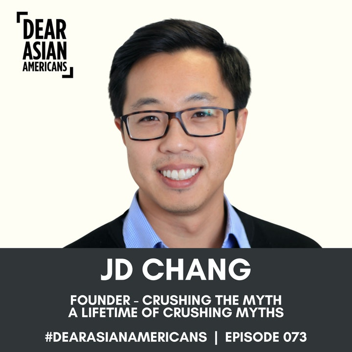 073 // JD Chang // Founder - Crushing The Myth // A Lifetime of Crushing Myths
