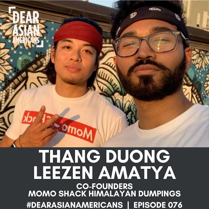 076 // Leezen Amatya + Thang Duong // Co-Founders - Momo Shack Himalayan Dumplings // Building a Friends & Family Business