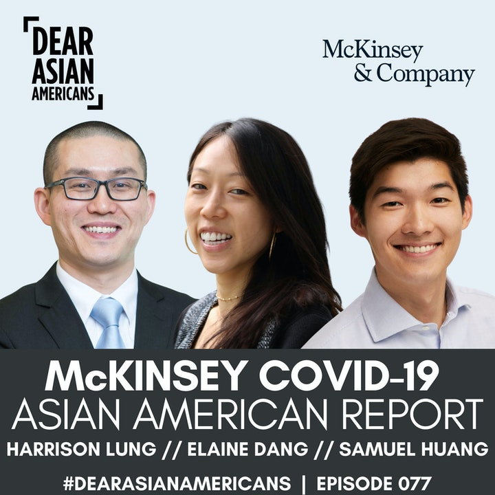 077 // Harrison Lung, Elaine Dang, & Samuel Huang // McKinsey & Company COVID-19 and Advancing Asian American Recovery Report