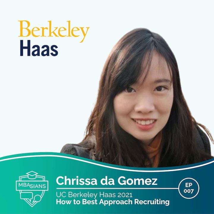 007 // How to Best Approach Recruiting // Chrissa da Gomez - UC Berkeley Haas 2021
