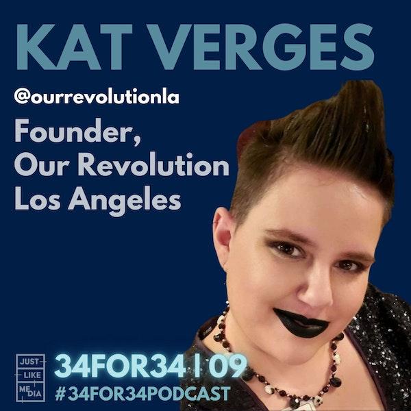 09 // Kat Verges // Founder, Our Revolution LA