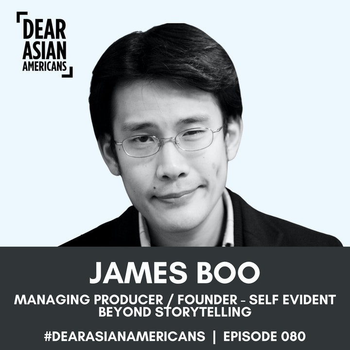 080 // James Boo // Founder + Managing Producer - Self Evident // Beyond Storytelling