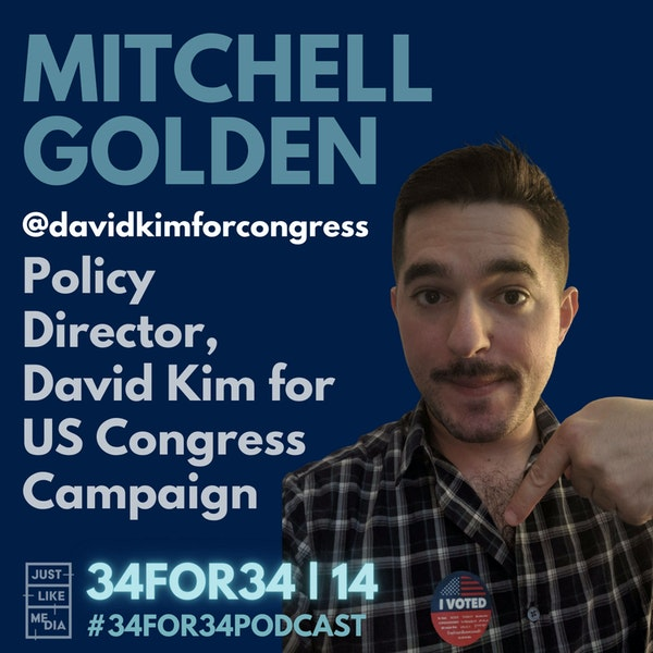 14 // Mitchell Golden // Co-Policy Director, David Kim for Congress Campaign