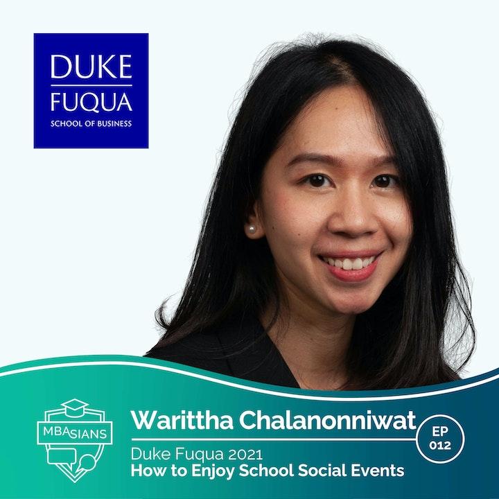 012 // How to Enjoy School Social Events // Warittha Chalanonniwat - Duke Fuqua 2021