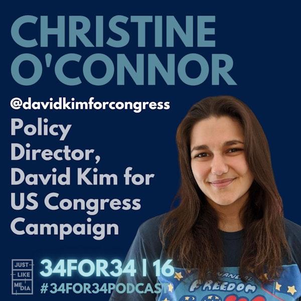 16 // Christine O'Connor // Policy Director for David Kim for Congress