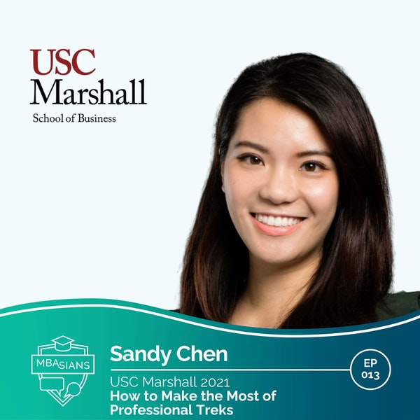 013 // How to Make the Most of Professional Treks  // Sandy Chen - USC Marshall 2021