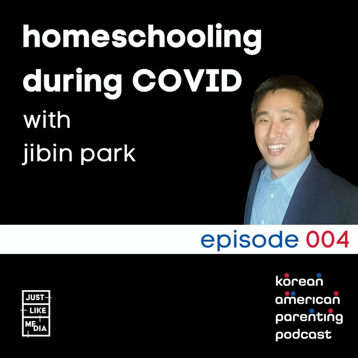 Episode image for 004 // Homeschooling During COVID with Jibin Park