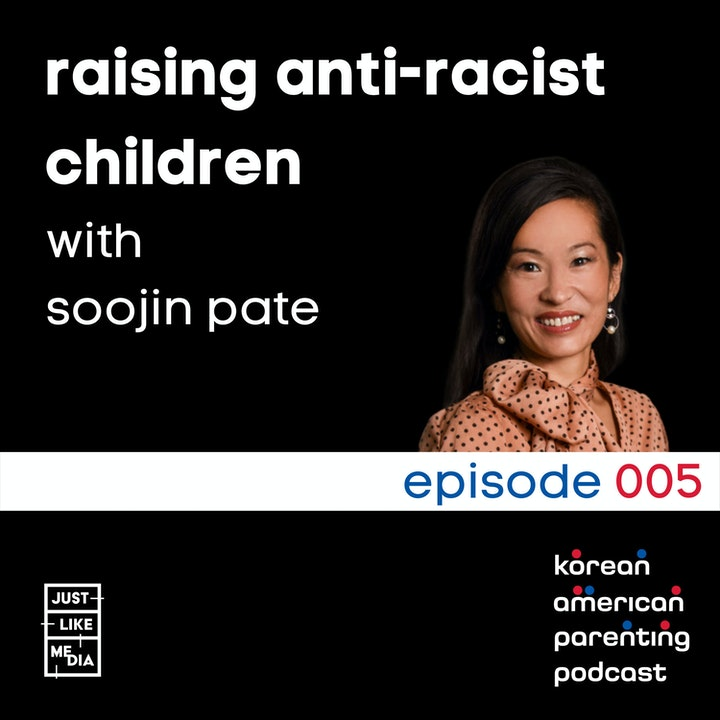 Episode image for 005 // Raising Anti-Racist Children with SooJin Pate