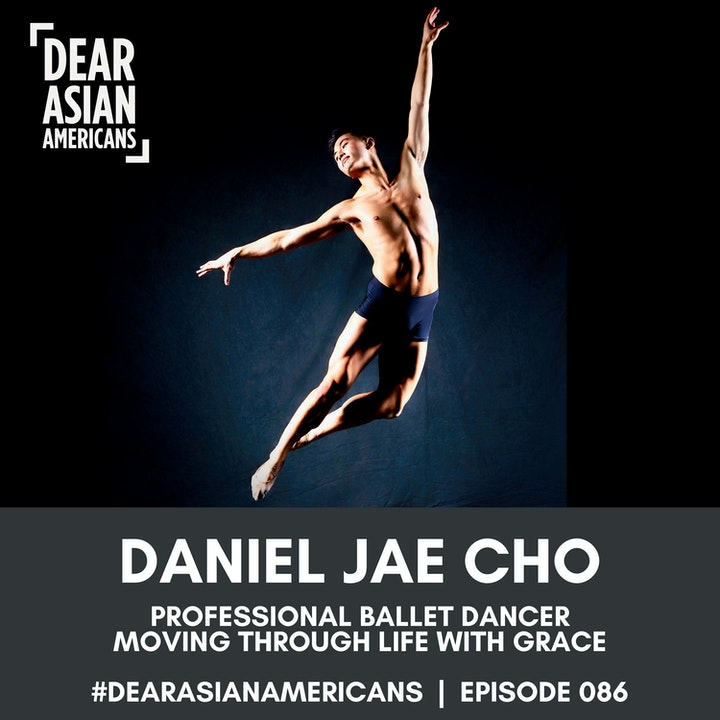 086 // Daniel Cho // Professional Ballet Dancer // Moving Through Life with Grace