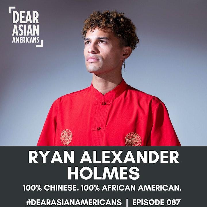 087 // Ryan Alexander Holmes // Actor // 100% Chinese. 100% African American.