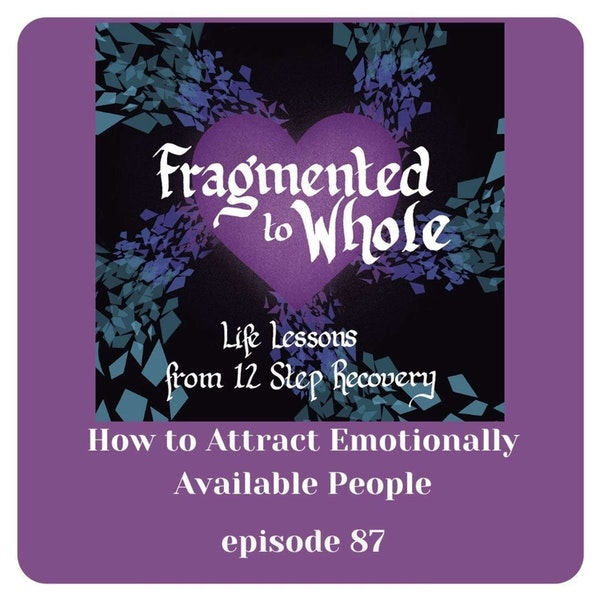How to Attract Emotionally Available People   Episode 87