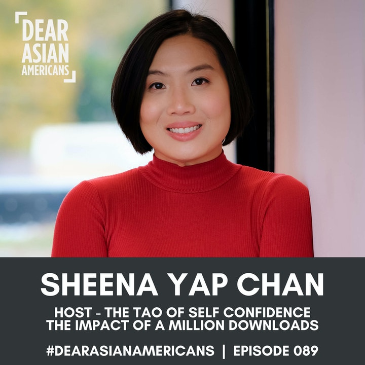 089 // Sheena Yap Chan // Host - The Tao of Self Confidence // The Impact of A Million Downloads