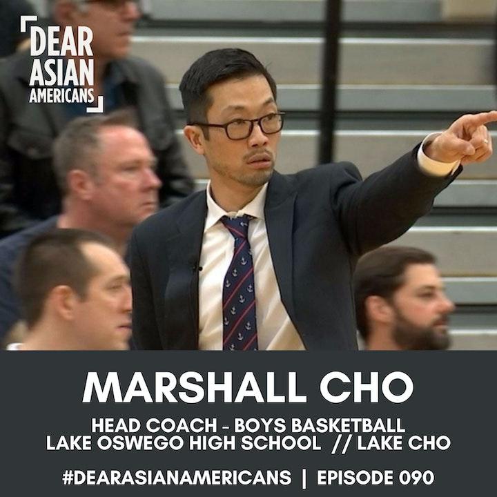 090 // Marshall Cho // Head Coach - Boys Basketball Lake Oswego HS // Lake Cho