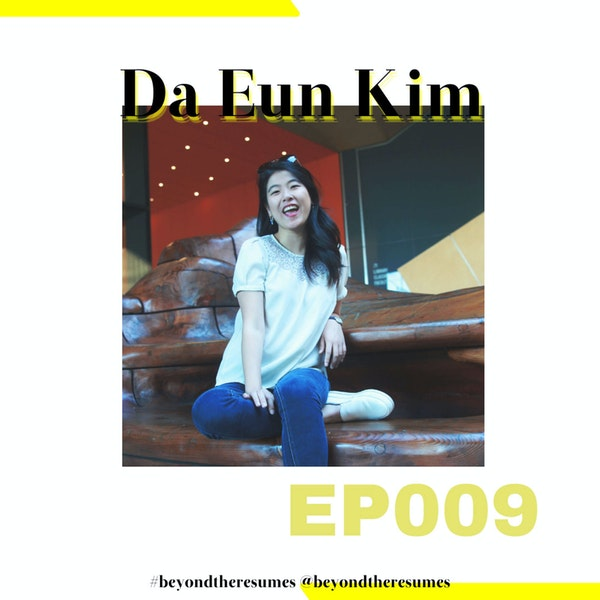 """009 // """"Stay on your team (even if it's toxic) until you get promoted - then you can do whatever you want"""" with Da Eun Kim"""