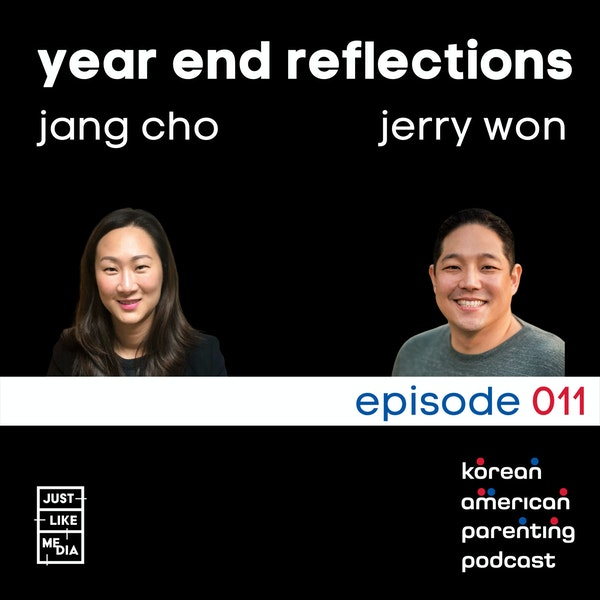 011 // Year End Reflections with Jang and Jerry