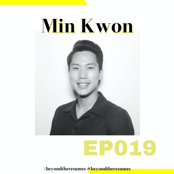 """019 // """"Be a people pleaser and satisfy as many people as you can"""" with Min Kwon"""