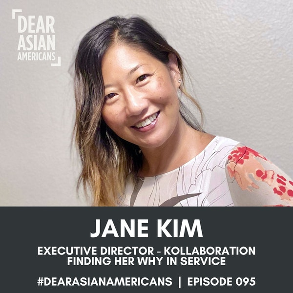 095 // Jane Kim // Executive Director - Kollaboration // Finding Her Why in Service