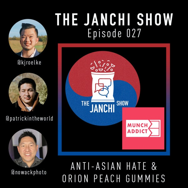 027 // Asian American Hate + Orion's Peach Gummies