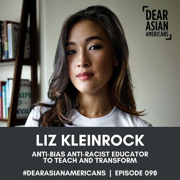 098 // Liz Kleinrock // Anti-Bias & Anti-Racist Educator // To Teach and Transform