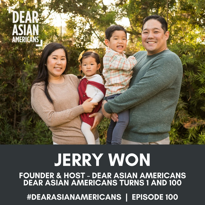 100 // Jerry Won // Host - Dear Asian Americans // Celebrating 1 and 100